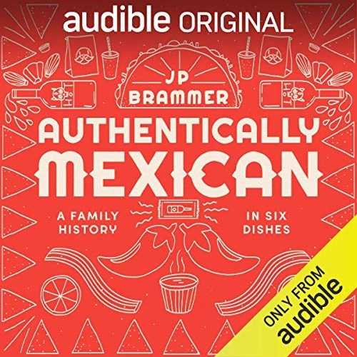 Authentically Mexican by JP Brammer