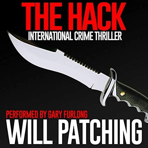 The Hack: International Crime Thriller by Will Patching