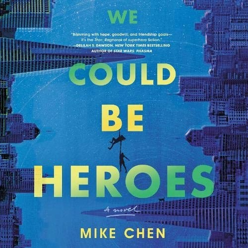 We Could Be Heroes by Mike Chen