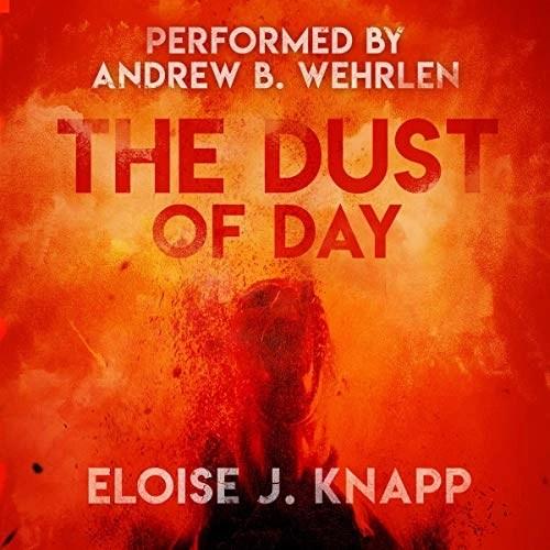 The Dust of Day by Eloise J. Knapp