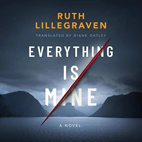 Everything Is Mine by Ruth Lillegraven, Diane Oatley - translator