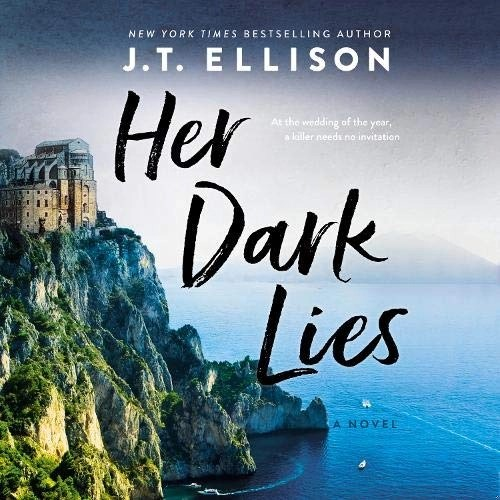 Her Dark Lies by J. T. Ellison