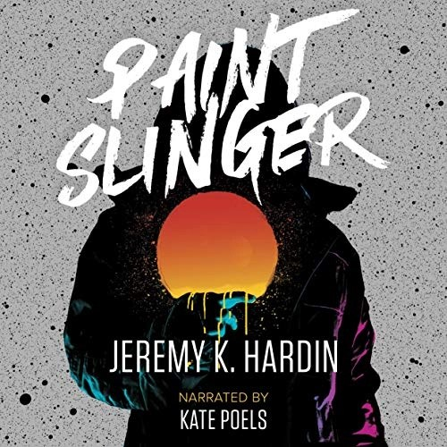 Paintslinger by Jeremy K. Hardin