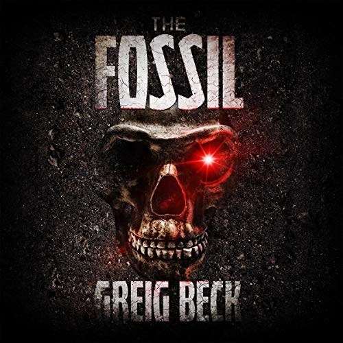 The Fossil by Greig Beck