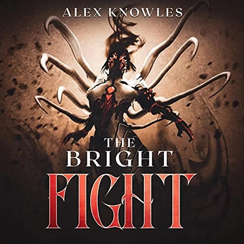 The Bright Fight by Alex Knowles