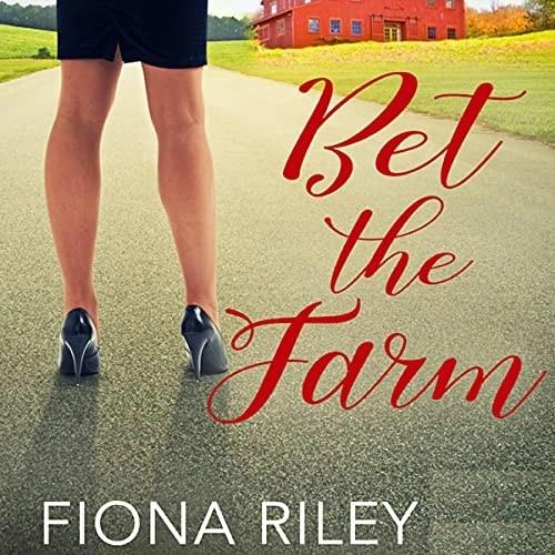 Bet the Farm by Fiona Riley