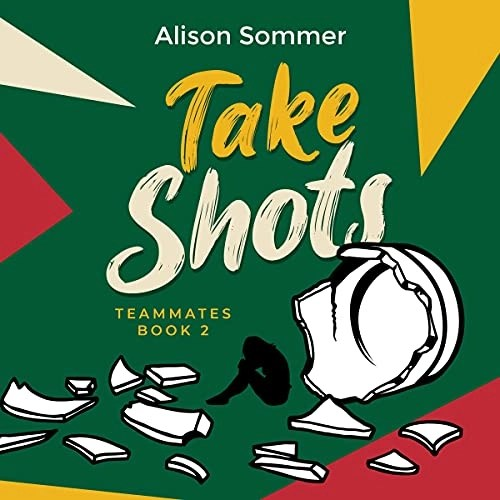 Take Shots by Alison Sommer
