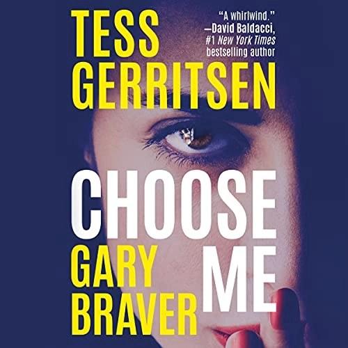 Choose Me by Tess Gerritsen, Gary Braver