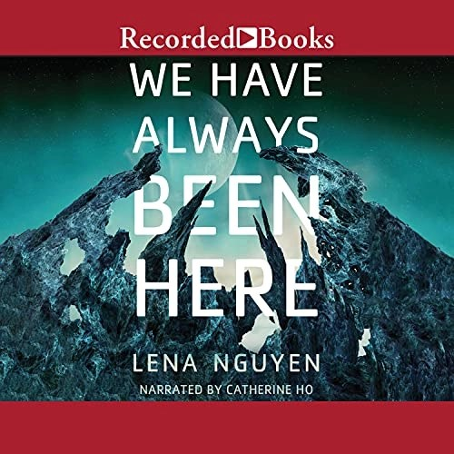 We Have Always Been Here by Lena Nguyen