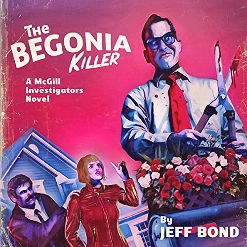 The Begonia Killer by Jeff Bond