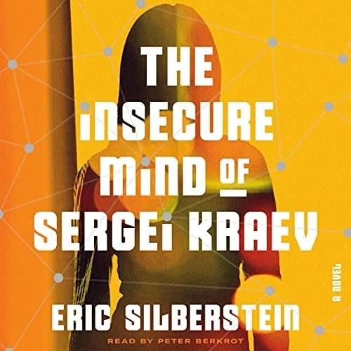 The Insecure Mind of Sergei Kraev by Eric Silberstein