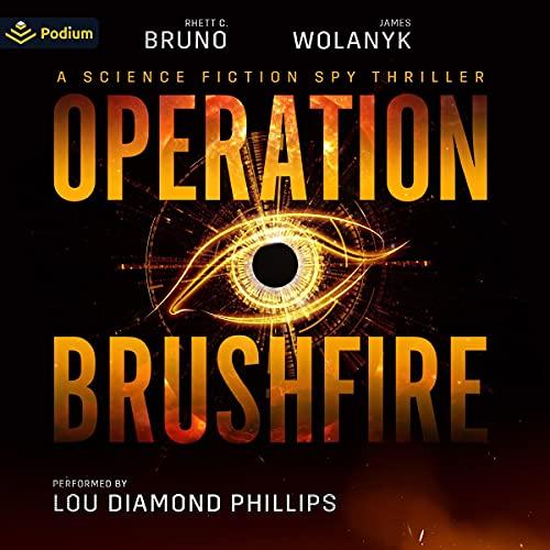 Operation Brushfire by Rhett C. Bruno, James Wolanyk