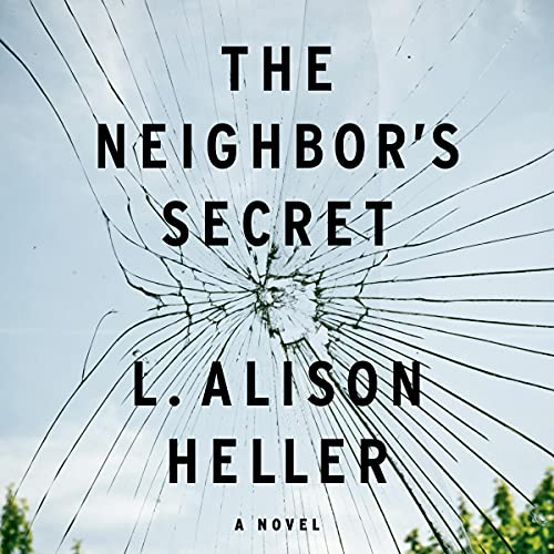 The Neighbor's Secret by L. Alison Heller