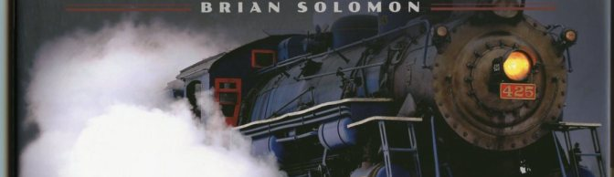 TRACKING THE LIGHT SPECIAL: New Book, Majesty of Big Steam