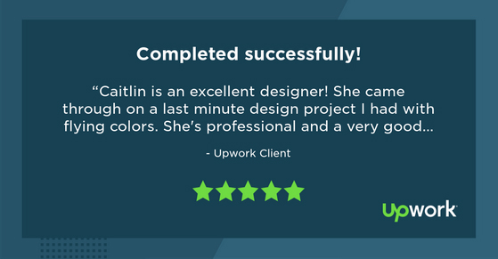 Caitlin is an excellent designer! She came through on a last minute design project I had with flying colors. She's professional and a very good communicator. I highly recommend Caitlin and will definitely use her services again.