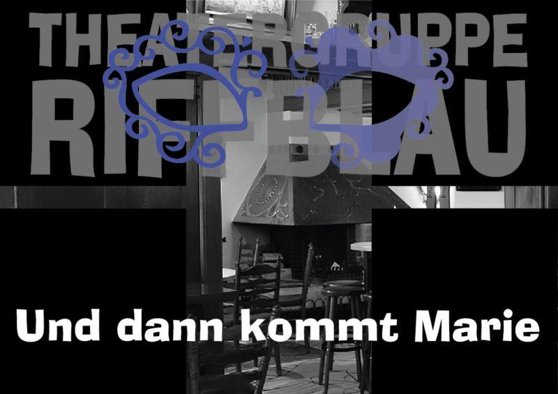"""Theatergruppe Riffblau: """"Und dann kommt Marie"""""""