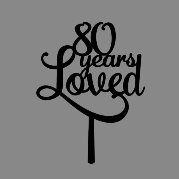 years Loved – cake topper