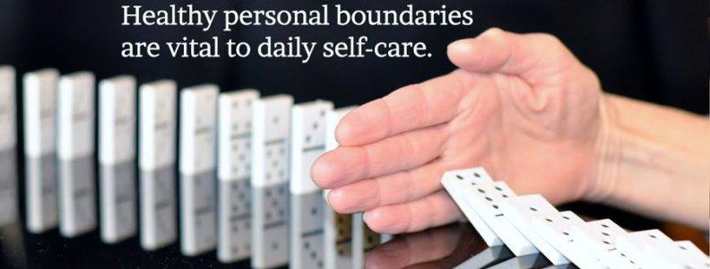 Healthy boundaries are necessary