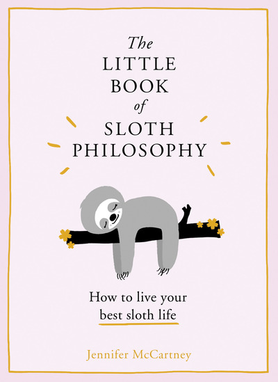 The Little Book of Sloth Philosophy - Jennifer McCartney