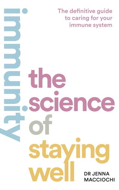 Staying Well How Build A Healthy Immune - Dr Jenna Macciochi
