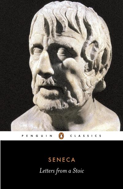 Letters from a Stoic: Epistulae Morales Ad Lucilium - Lucius Annaeus Seneca