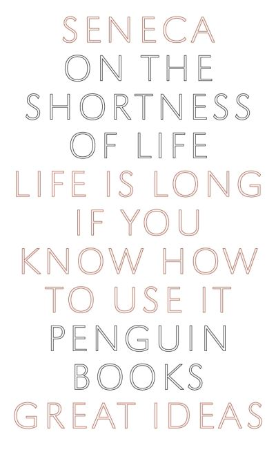 On the Shortness of Life - Lucius Annaeus Seneca