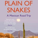 On the Plain of Snakes: A Mexican Road Trip - Paul Theroux