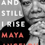 And Still I Rise - Dr Maya Angelou