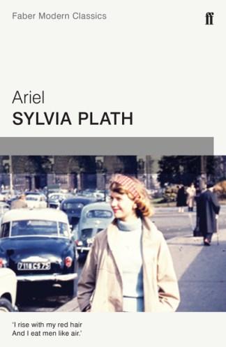 Ariel: Faber Modern Classics - Sylvia Plath
