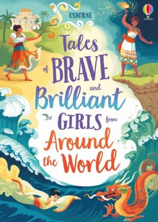 Tales of Brave and Brilliant Girls from Around the World -  Various