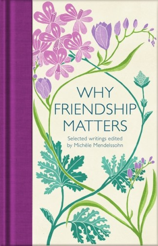 Why friendship matters - Mich?le Mendelssohn