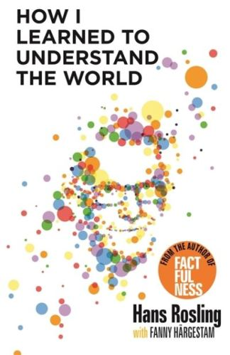 How I Learned to Understand the World - Hans Rosling