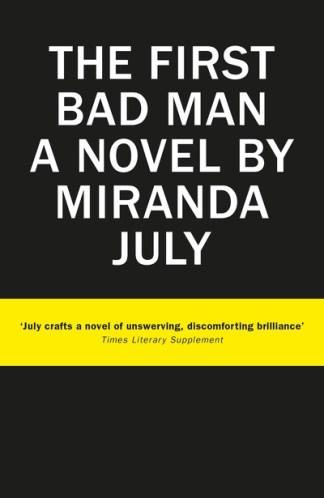 The First Bad Man - Miranda July