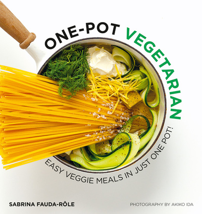 One-Pot Vegetarian: Easy veggie meals in just one pot! - Sabrina Fauda-Role