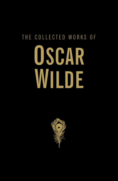 The Collected Works of Oscar Wilde - Oscar Wilde
