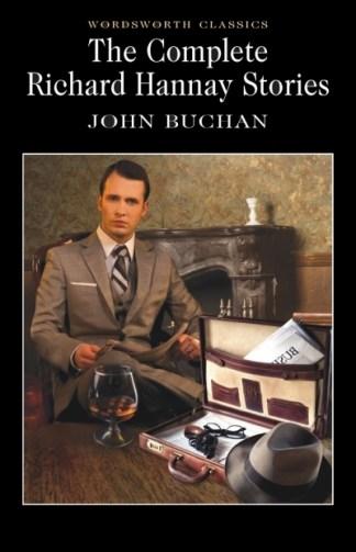 Complete Richard Hannay Stories - John Buchan