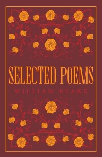 Selected Poetical Works: Blake - William Blake