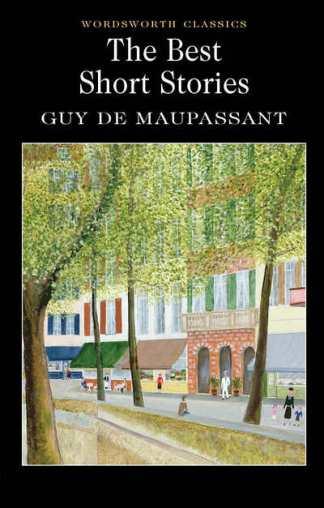 Best Short Stories Maupassant - Guy De Maupassant