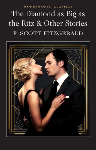 Diamond As Big As The Ritz & Others - F Scott Fitzgerald