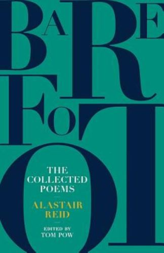 Barefoot: Alastair Reid: The Collected Poems - Alastair Reid