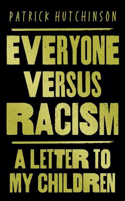 Everyone versus racism - Patrick Hutchinson