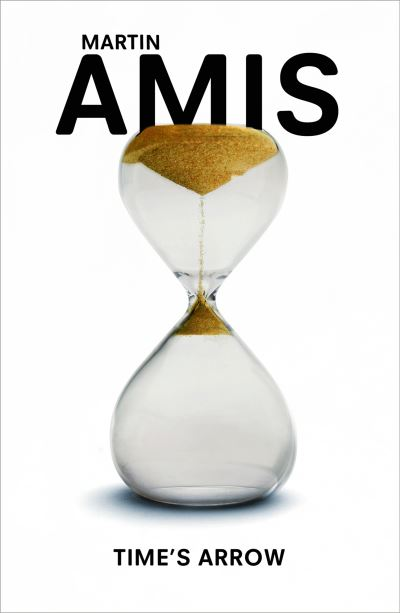 Time's arrow, or, The nature of the offence -  Amis