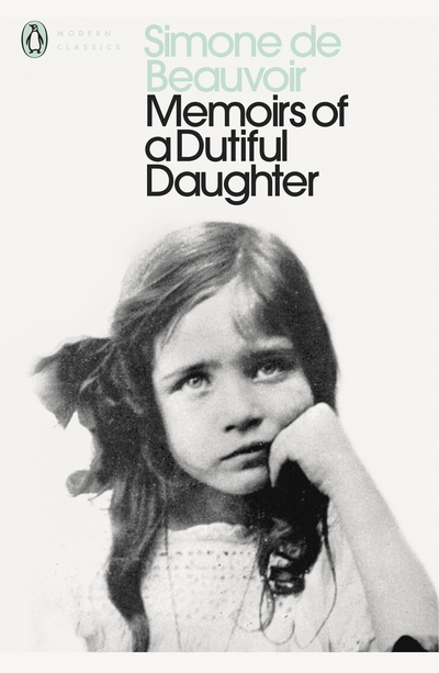 Memoirs of a Dutiful Daughter - Simone de Beauvoir