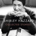 The Collected Stories of Shirley Hazzard - Shirley Hazzard