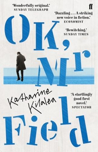 OK, Mr Field - Katharine Kilalea