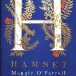 Hamnet: A Book to Look Out for in Stylist, The Times, The Sunday Times, Guardian - Maggie O'Farrell