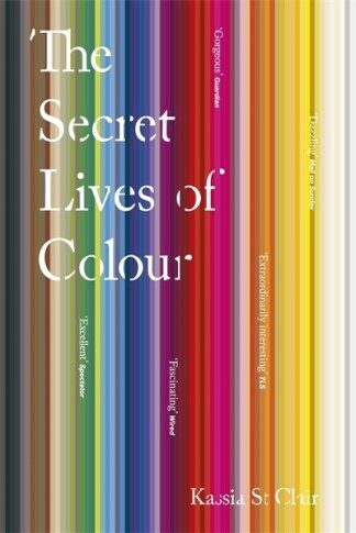 Secret Lives Of Colour - Clair Kassia St