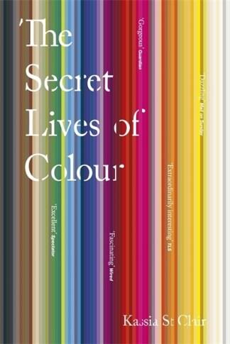 Secret Lives Of Colour - Clair Kassia St