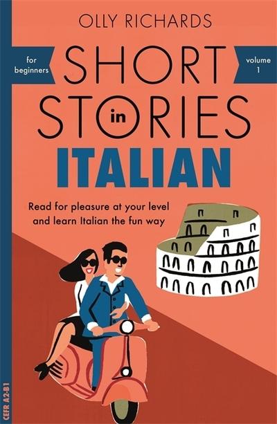 Short stories in Italian for beginners - Olly Richards