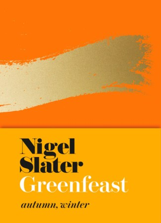 Greenfeast: Autumn, Winter (Cloth-Covered, Flexible Binding) - Nigel Slater